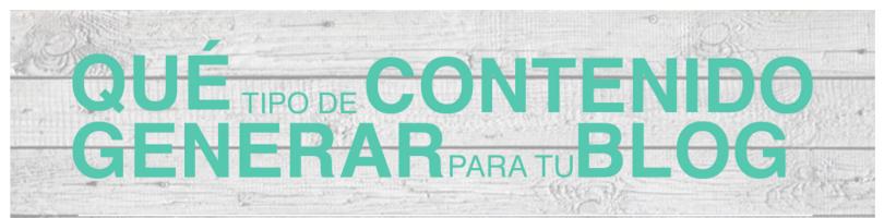 Infografía_Qué Tipo de Contenido Generar Para Tu Blog_ 0 _Post Blog MissisMarketing